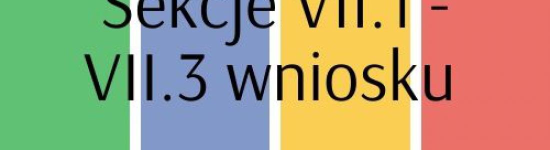 Sekcje VII.1 – VII.3 wniosku